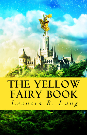 The Yellow Fairy Book - [Illustrated Edition] - cover