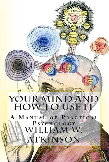 "Your Mind and How to Use It - ""A Manual of Practical Psychology"" - cover"