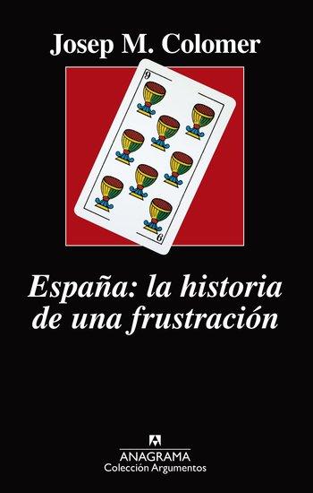 España: la historia de una frustración - cover