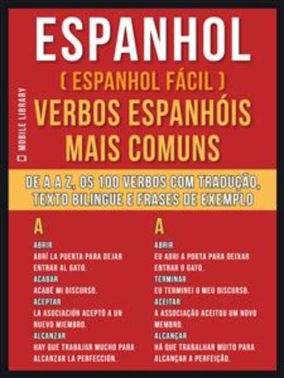 Espanhol ( Espanhol Fácil ) Verbos Espanhóis Mais Comuns - De A até Z os 100 verbos com tradução texto bilingue e frases de exemplo - cover