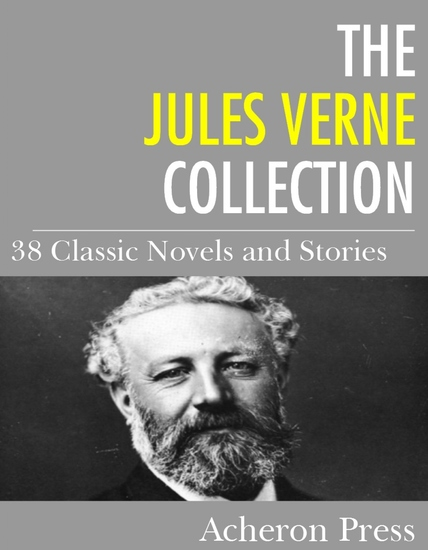The Jules Verne Collection - 38 Novels and Stories - cover