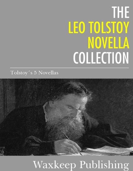 The Leo Tolstoy Novella Collection - 5 Classic Novellas - cover