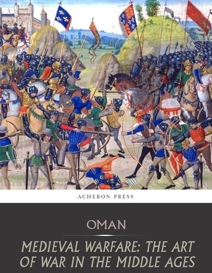 Medieval Warfare: the Art of War in the Middle Ages - cover