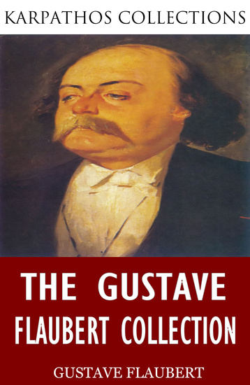 The Gustave Flaubert Collection - cover