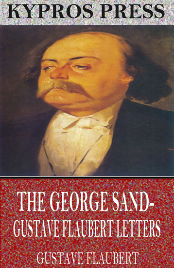 The George Sand-Gustave Flaubert Letters - cover
