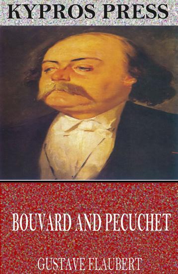 Bouvard and Pecuchet: A Tragi-Comic Novel of Bourgeois Life - cover