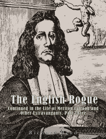 The English Rogue - Continued in the Life of Meriton Latroon and Other Extravagants Part Three - cover