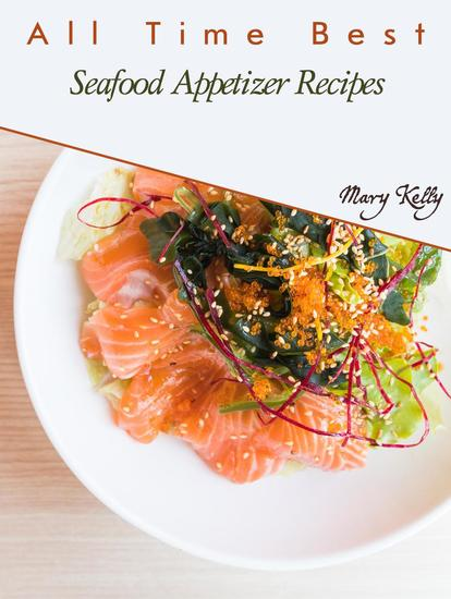 All Time Best Seafood Appetizer Recipes - cover