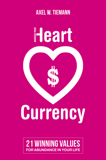 Awaken Your Heart Currency - 21 winning values for abundance in your life - cover