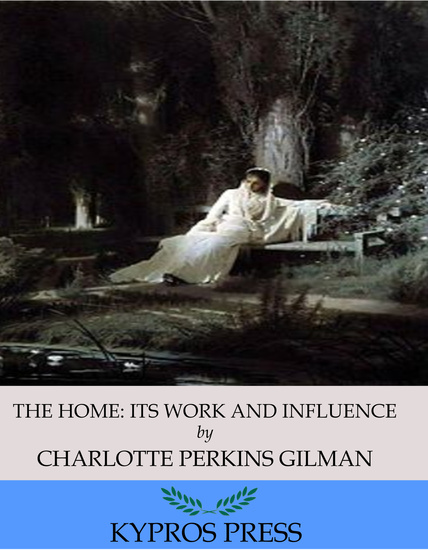 The Home: Its Work and Influence - cover