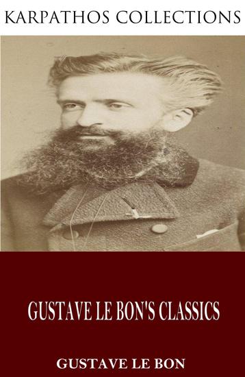 Gustave Le Bon's Classics - cover