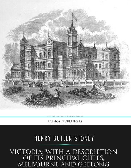 Victoria: with a Description of Its Principal Cities Melbourne and Geelong - cover