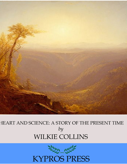 Heart and Science: A Story of the Present Time - cover