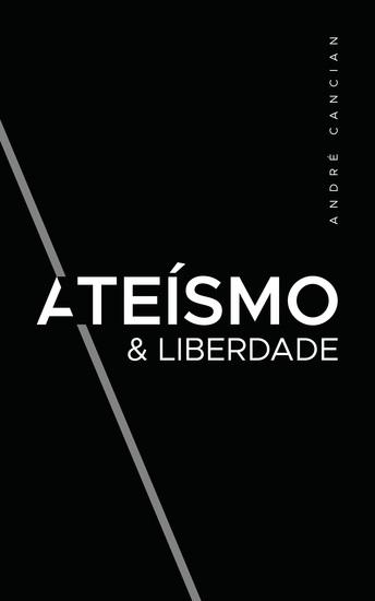 Ateísmo & Liberdade - Uma Introdução ao Livre-Pensamento - cover