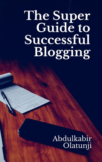 The Super Guide to Successful Blogging - cover