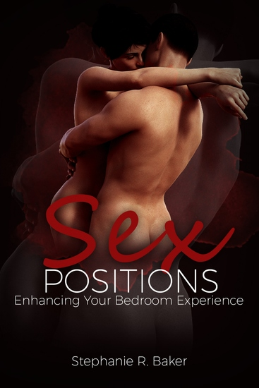 Sex Positions - Enhancing Your Bedroom Experience - cover