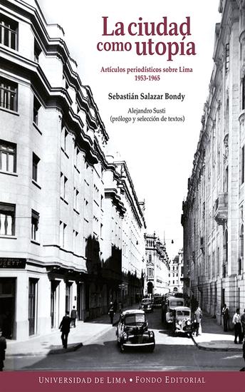 La ciudad como utopía - Artículos periodísticos sobre Lima 1953-1965 - cover