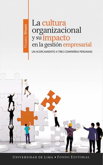 La cultura organizacional y su impacto en la gestión empresarial - Un acercamiento a tres compañías peruanas - cover