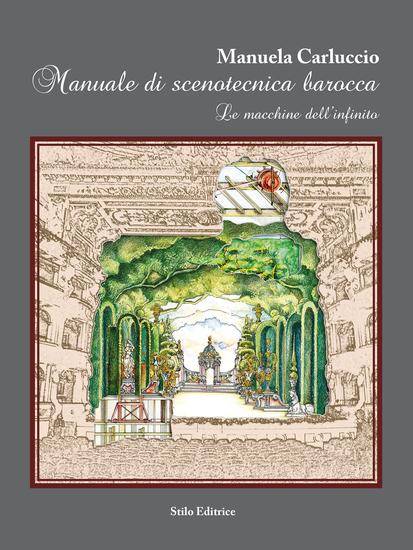 Manuale di scenotecnica barocca - Le macchine dell'infinito - cover