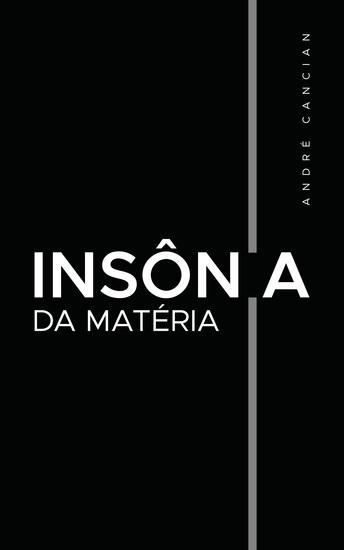 Insônia da Matéria - Poemas e desesperanças - cover