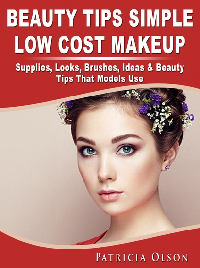 Beauty Tips Simple Low Cost Makeup - Supplies Looks Brushes Ideas & Beauty Tips That Models Use - cover