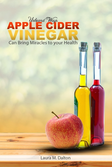 Unheard Ways Apple Cider Vinegar Can Bring Miracles To Your Health - cover