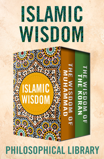 Islamic Wisdom - The Wisdom of Muhammad and The Wisdom of the Koran - cover