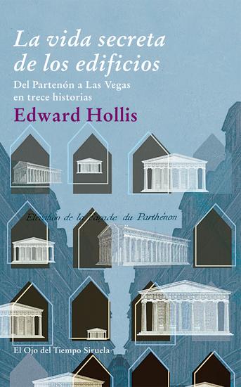 La vida secreta de los edificios - Del Partenón a Las Vegas en trece historias - cover