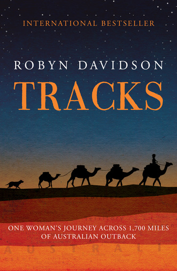 Tracks - One Woman's Journey Across 1700 Miles of Australian Outback - cover