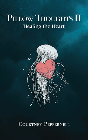 Pillow Thoughts II - Healing the Heart - cover