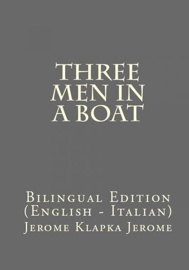 Three Men In A Boat - Bilingual Edition (English – Italian) - cover