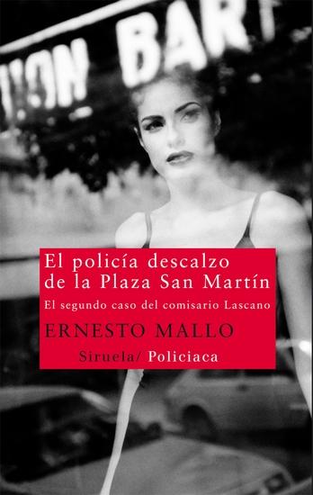 El policía descalzo de la Plaza San Martín - El segundo caso del comisario Lascano - cover