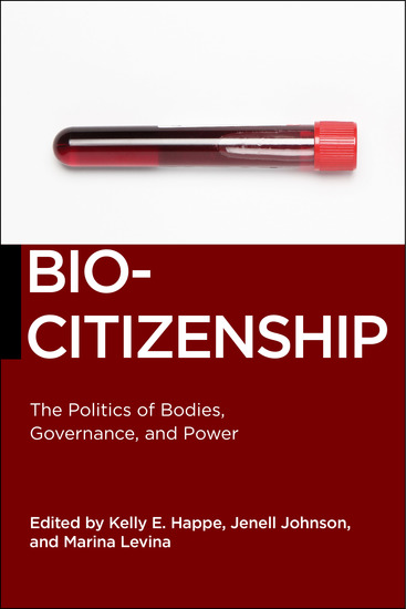 Biocitizenship - The Politics of Bodies Governance and Power - cover