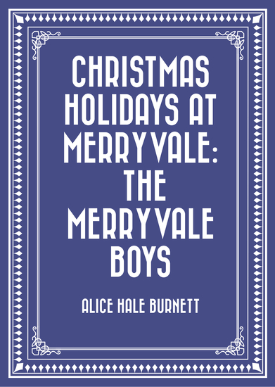Christmas Holidays at Merryvale: The Merryvale Boys - cover