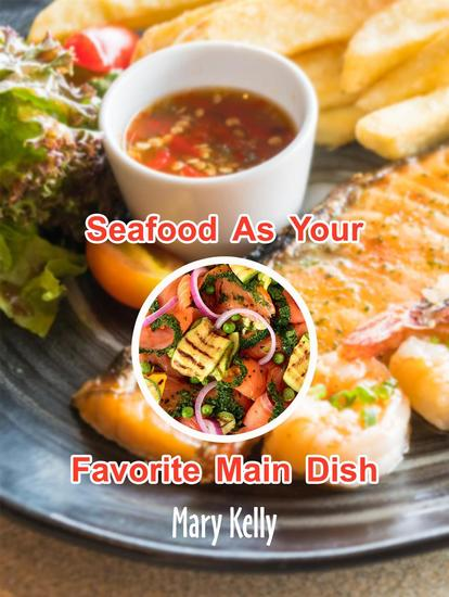 Seafood As Your Favorite Main Dish - cover