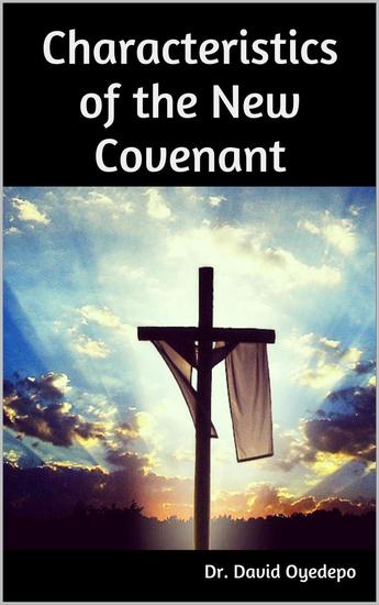 Characteristics of the New Covenant - cover
