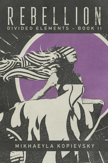 Rebellion (Divided Elements Book 2) - Divided Elements #2 - cover