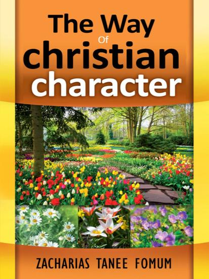 The Way Of Christian Character - The Christian Way #5 - cover