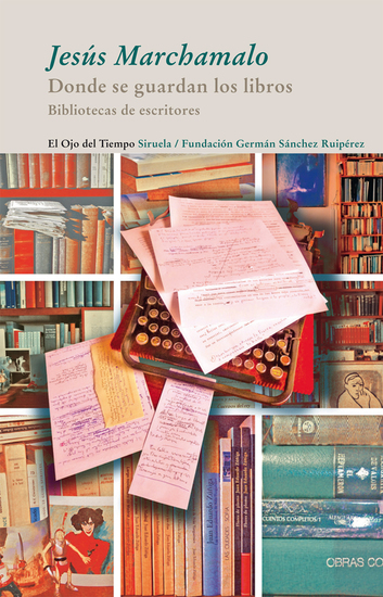 Donde se guardan los libros - Bibliotecas de escritores - cover