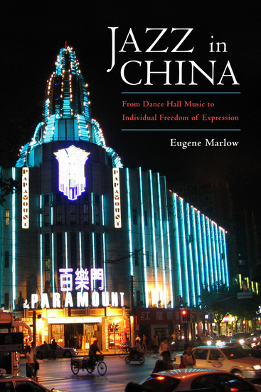 Jazz in China - From Dance Hall Music to Individual Freedom of Expression - cover