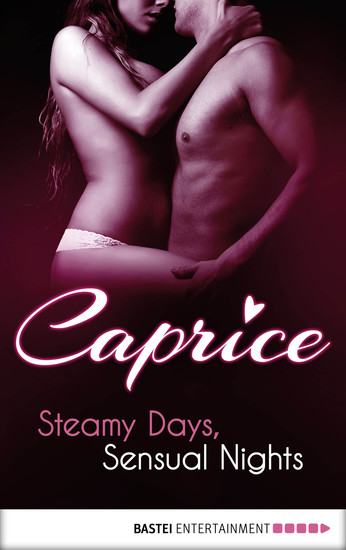 Steamy Days Sensual Nights - Caprice - A Glamorous Erotic Series - cover