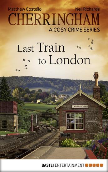 Cherringham - Last Train to London - A Cosy Crime Series - cover