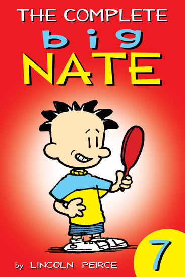 The Complete Big Nate: #7 - cover