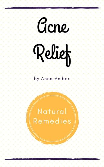 Acne Relief: Natural Remedies - cover