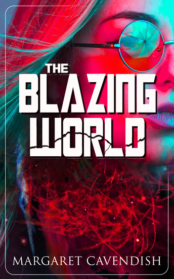 The Blazing World - Dystopian Sci-Fi Novel - cover