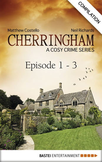 Cherringham - Episode 1 - 3 - A Cosy Crime Series Compilation - cover