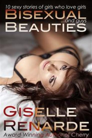 Bisexual Beauties - 10 Sexy Stories of Girls Who Love Girls… and Guys! - cover