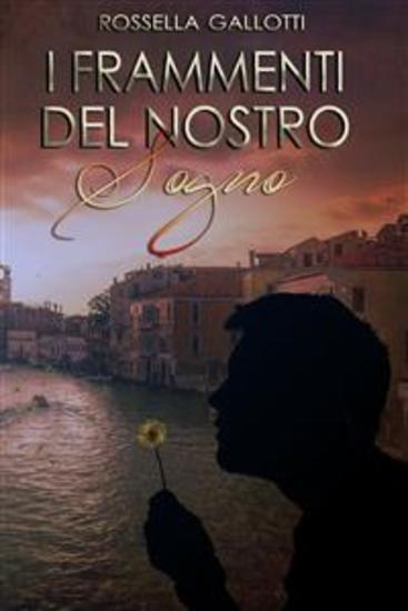 I Frammenti Del Nostro Sogno - Il Prequel di Lo Scrigno di Sam - cover