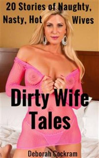 Dirty Wife Tales - 20 Stories of Naughty Nasty Hot Wives - cover