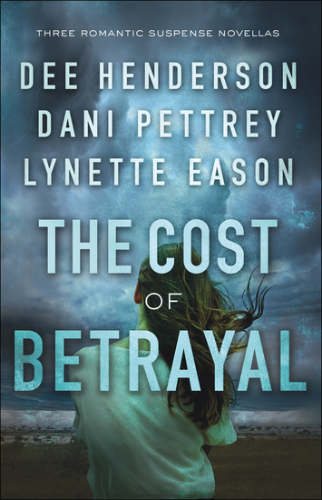 The Cost of Betrayal - Three Romantic Suspense Novellas - cover